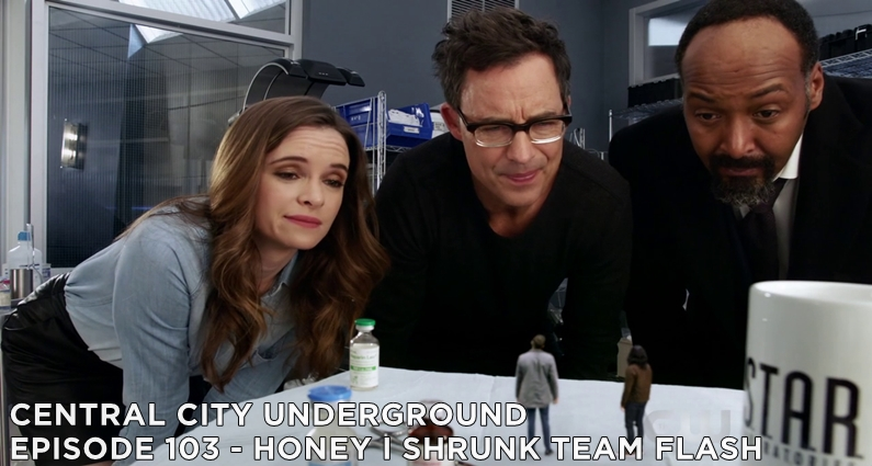 CCU 103 – S4E11 – Honey, I Shrunk Team Flash