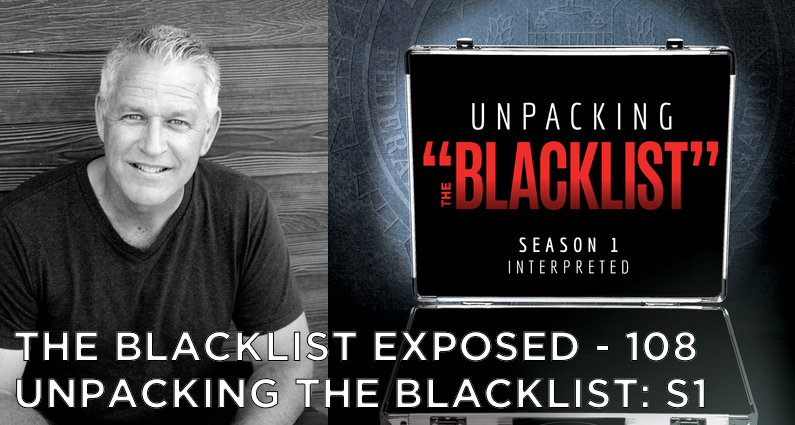 BLE108 – S5 – Unpacking The Blacklist: S1 Interpreted with G. Walter Bush