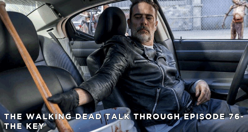 TWDTT 76 – The Walking Dead S8E12 – The Key