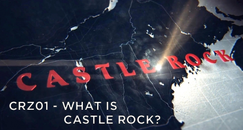CRZ01 – What Is Castle Rock?
