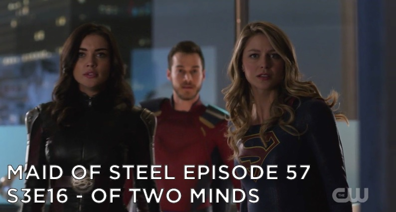 MOS 57 – S3E16 – Of Two Minds