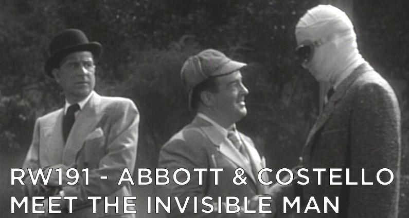 RW 191 – Abbott & Costello Meet The Invisible Man