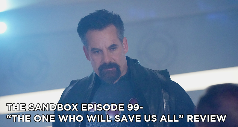SB99 – S5E20 – The One Who Will Save Us All