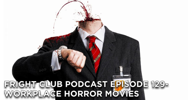 FC129- Workplace Horror Movies