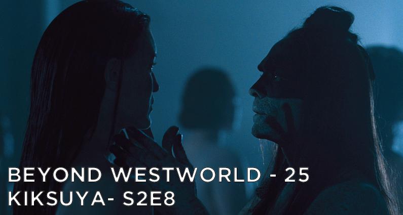 BW25 – Kiksuya – Westworld S2E8