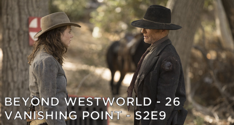BW26 – Vanishing Point – Westworld S2E9