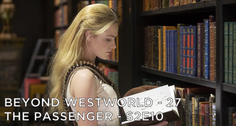 BW27 – The Passenger – Westworld S2E10