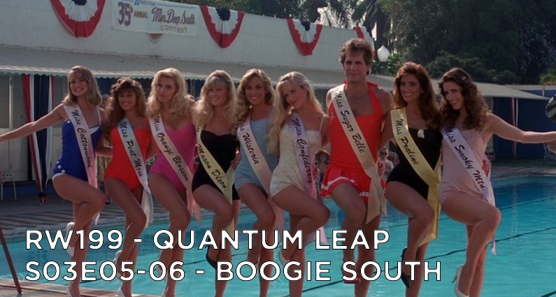 RW 199 – Quantum Leap S03E05-06 – Boogie South