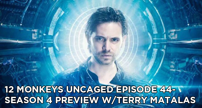 TM44 – 12 Monkeys Season 4 Preview (featuring Terry Matalas)