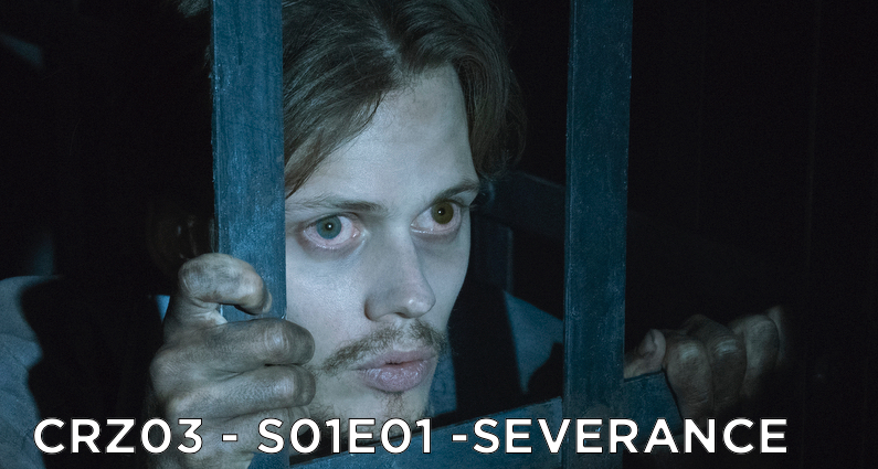 CRZ03 – S01E01 – Severance