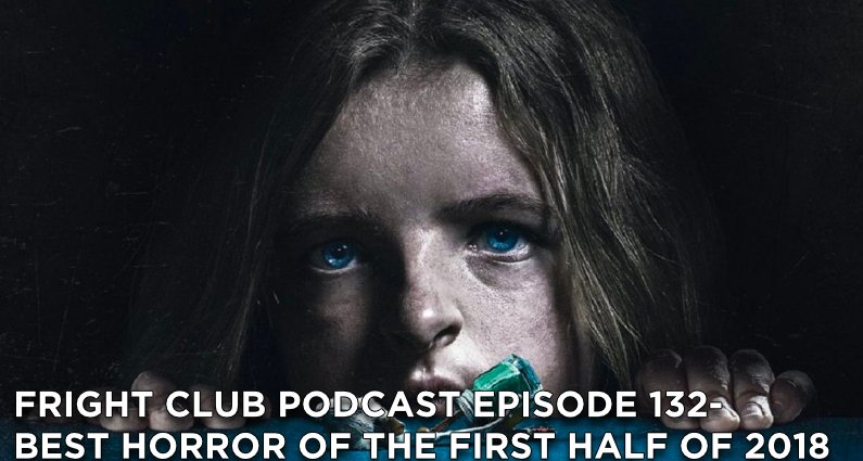 FC132- Best Horror of the First Half of 2018