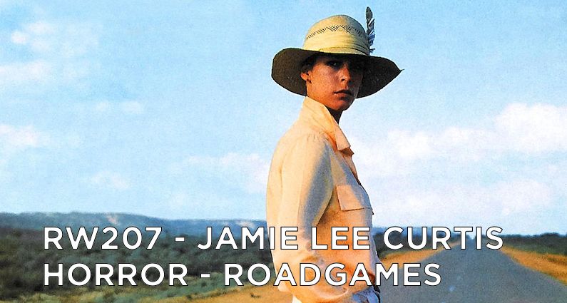 RW 207 – Jamie Lee Curtis Horror – Roadgames