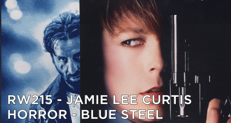 RW 215 – Jamie Lee Curtis Horror – Blue Steel