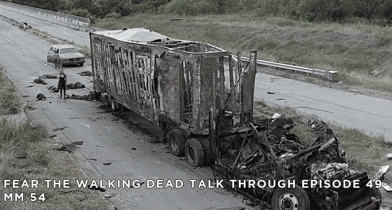 FTWDTT 49 – Fear the Walking Dead S4E14 – MM 54