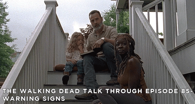 TWDTT 85 – The Walking Dead S9E3 – Warning Signs