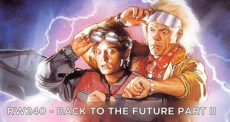 RW 240 – Back to the Future Part II