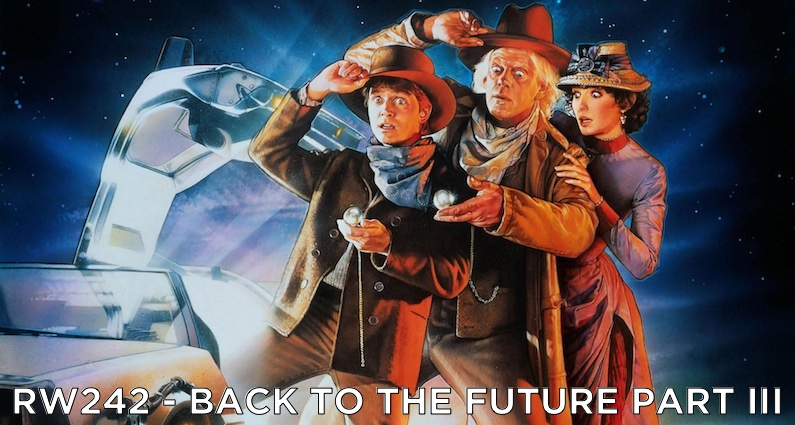 RW 242 – Back to the Future Part III
