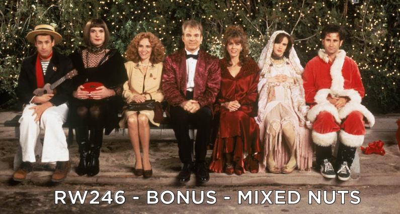 RW 246 – Bonus – Mixed Nuts