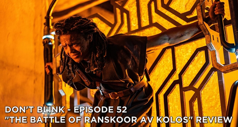 DB 52 – S11E10 – The Battle of Ranskoor Av Kolos