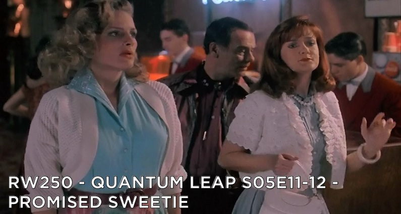 RW 250 – Quantum Leap S05E11-12 – Promised Sweeties