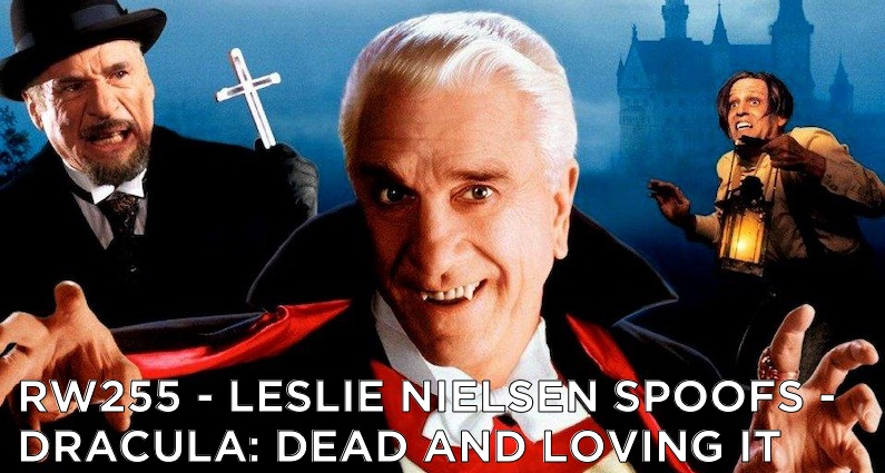 RW 255 – Leslie Nielsen Spoofs – Dracula: Dead and Loving It