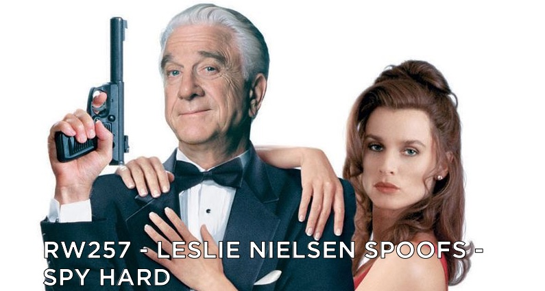 RW 257 – Leslie Nielsen Spoofs – Spy Hard