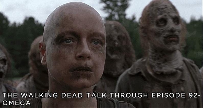 TWDTT 92 – The Walking Dead S9E10 – Omega