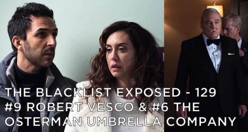 BLE129 – S6E13 & 14 – #9 Robert Vesco & #6 The Osterman Umbrella Company