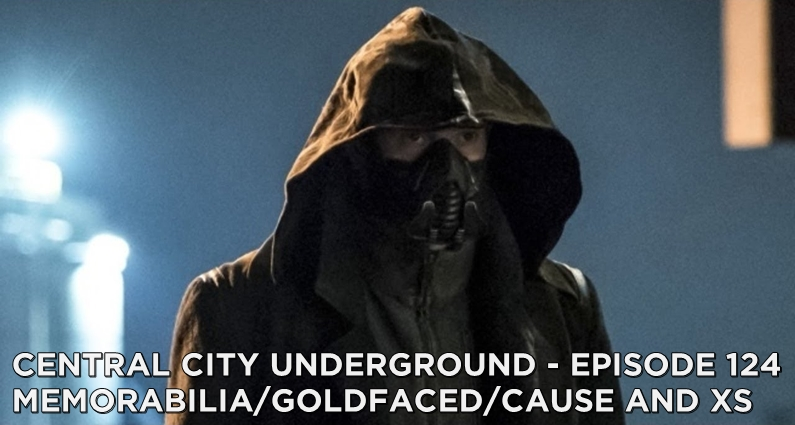 CCU 124 – S5E12/E13/E14 – Memorabilia/Goldfaced/Cause and XS