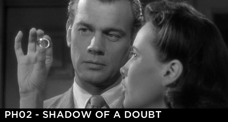 PH 02 – Shadow of a Doubt (1943)