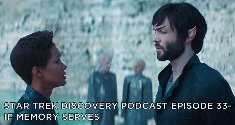 STDP 033 – Star Trek Discovery – S2E8 – If Memory Serves