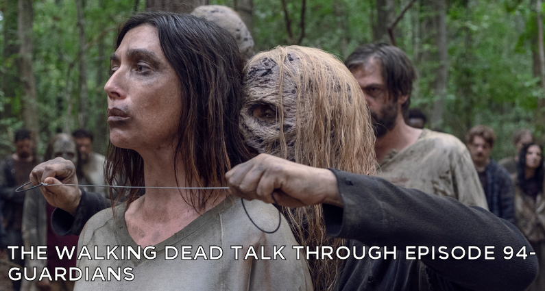 TWDTT 94 – The Walking Dead S9E12 – Guardians