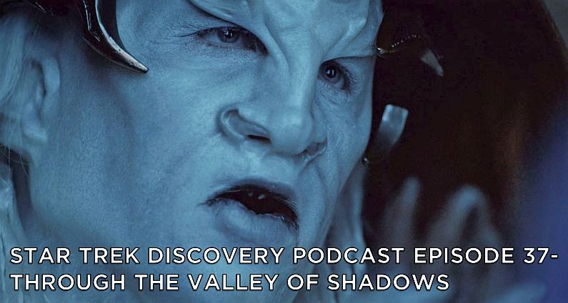 STDP 037 – Star Trek Discovery – S2E12 – Through the Valley of Shadows