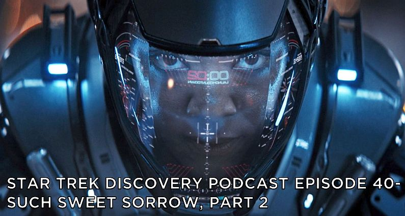 STDP 040 – Star Trek Discovery – S2E14 – Such Sweet Sorrow, Part 2 (2 of 3)