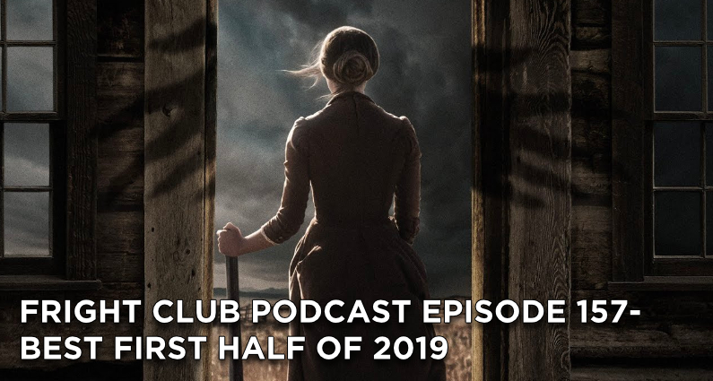 FC157- Best Horror Movies for the First Half of 2019