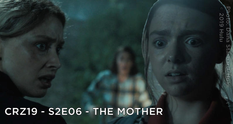 CRZ19 – S2E06 – The Mother