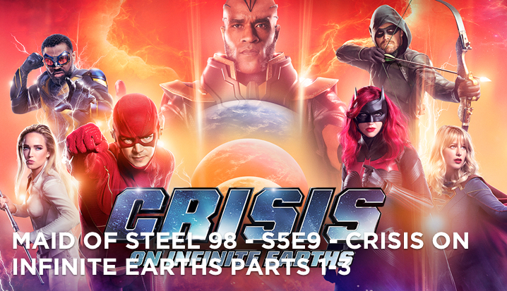 MOS 98 – S5E9 – Crisis On Infinite Earths Parts 1-3