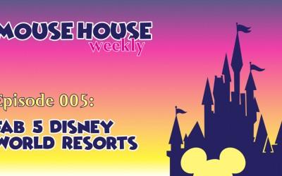 Fab 5 Disney World Resorts