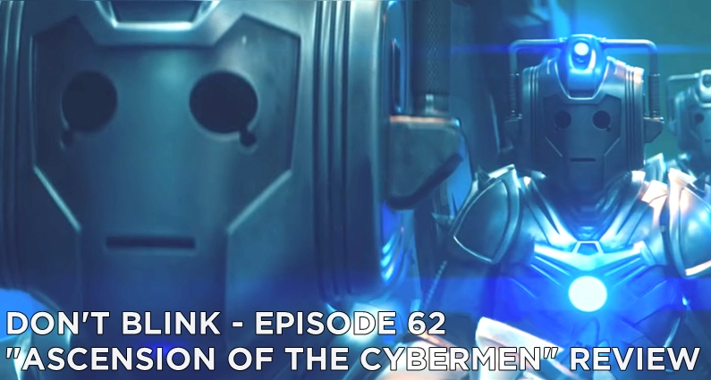 DB 62 – S12E09 – Ascension of the Cybermen