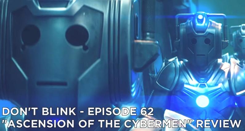 DB 62 – S12E09 – Ascension of the Cybermen