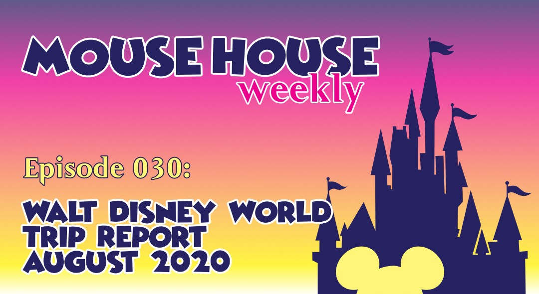 Walt Disney World Trip Report – August 2020