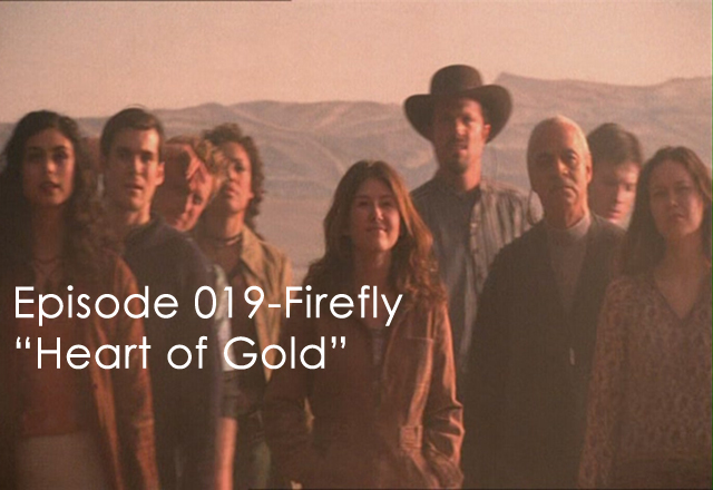 "CTC Episode 019-Firefly ""Heart of Gold"""
