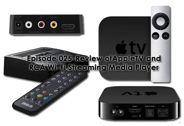 CTC Episode 025-Review of AppleTV and RCA Wi-Fi Streaming Media Player