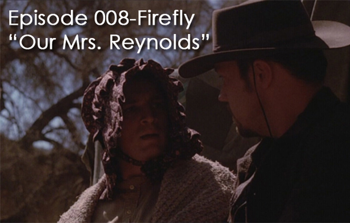 "CTC Episode 008-Firefly ""Our Mrs Reynolds"""
