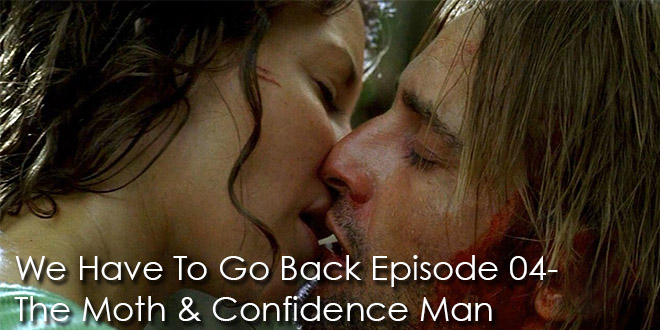 We Have to Go Back Podcast Episode 04-The Moth & Confidence Man