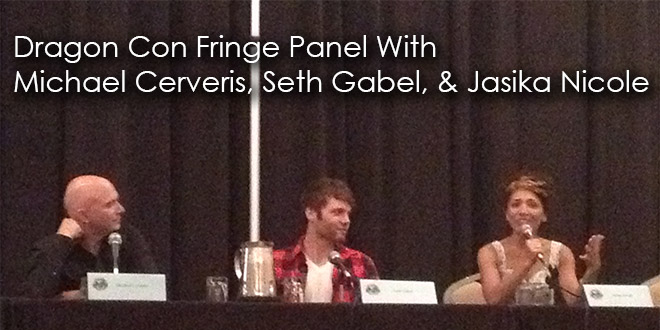 Dragon Con Fringe Panel With Michael Cerveris, Jasika Nicole & Seth Gabel
