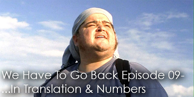 We Have To Go Back Podcast Episode 09-In Translation & Numbers