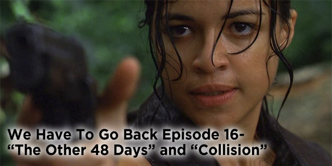 We Have To Go Back Episode 16-The Other 48 Days and Collision