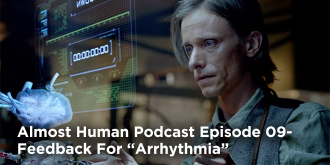 Almost Human Podcast Episode 09-Feedback For Arrhythmia