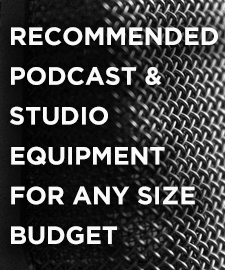 Recommended Podcast Equipment